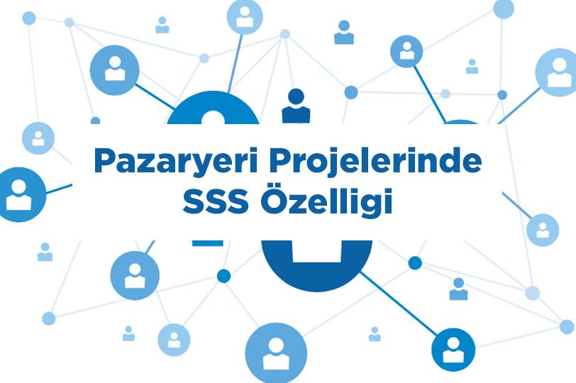 Pazaryeri Projelerinde SSS Özelliği